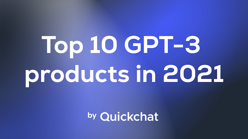 TOP 10 GPT-3-Powered Apps You Need To Know In 2021